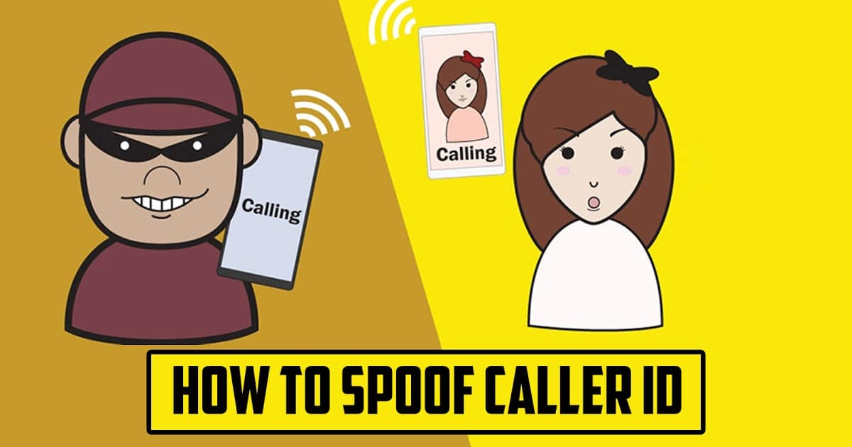 Photo of How to do Caller ID Spoofing? Make it Look Like Someone else is Calling