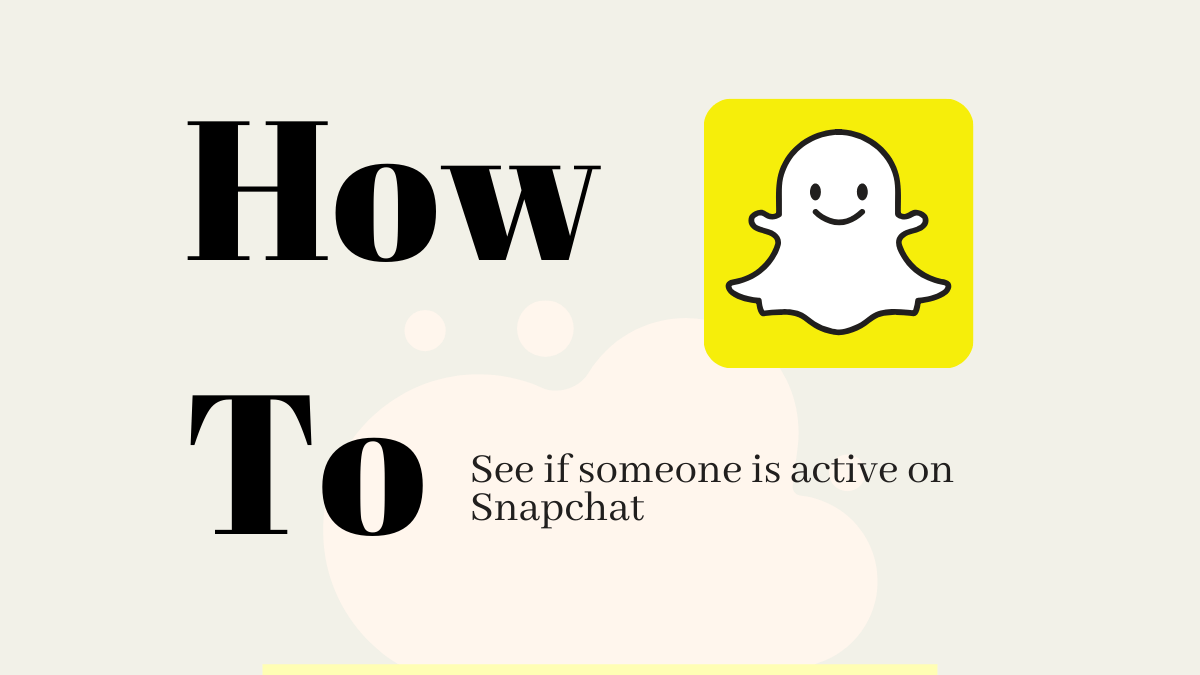 Photo of How to tell if someone is online on SnapChat?